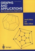 Graphs and Applications: An Introductory Approach - Joan M. Aldous, Robin J. Wilson, S. Best