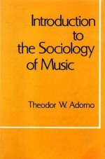 Introduction to the Sociology of Music - Theodor W. Adorno, E.B. Ashton
