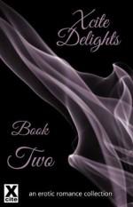 Xcite Delights - Book Two: An Erotic Romance Collection - Giselle Renarde, Lynn Lake, Kay Jaybee, Alex Severn, Dominic Santi, Demelza Hart, Darla White, Landon Dixon