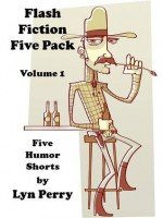 Flash Fiction Five Pack - Volume 1 [5 Short Stories] - Lyndon Perry