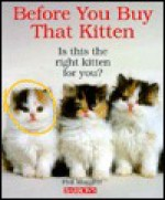 Before You Buy That Kitten - Phil Maggitti