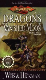 Dragons of a Vanished Moon - Margaret Weis, Tracy Hickman