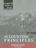 Working Papers Chapters 1-18 to accompany Accounting Principles - Jerry J. Weygandt, Donald E. Kieso, Paul D. Kimmel