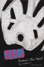 Behind the Paint - Violent J, Hobey Echlin