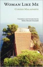 Woman Like Me (Donna Come Me) - Curzio Malaparte, Robin Monotti Graziadei