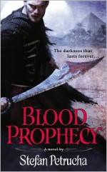 Blood Prophecy - Stefan Petrucha