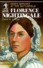 Florence Nightingale: Gods Servant at the Battlefield - David R. Collins, Edward Ostendorf