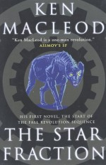 The Star Fraction - Ken MacLeod