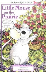 Little Mouse On Prairie - Stephen Cosgrove, Robin James