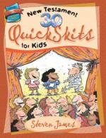 30 New Testament QuickSkits for Kids - Steven James