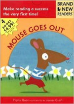 Mouse Goes Out: Brand New Readers - Phyllis Root, James Croft