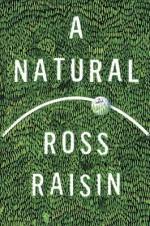 A Natural: A Novel - Ross Raisin
