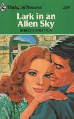 Lark in an Alien Sky - Rebecca Stratton