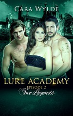 Two Legends: A BBW Paranormal Romance (Lure Academy Book 2) - Cara Wylde
