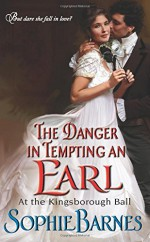 By Sophie Barnes The Danger in Tempting an Earl: At the Kingsborough Ball [Mass Market Paperback] - Sophie Barnes