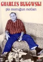 Pis Moruğun Notları - Charles Bukowski, Avi Pardo