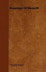 Drawings of Rossetti - T. Martin Wood