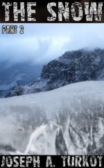 The Snow (The Snow, #2) - Joseph A. Turkot