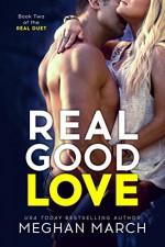 Real Good Love (Real Duet Book 2) - Meghan March