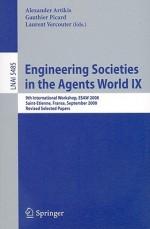 Engineering Societies in the Agents World IX - Alexander Artikis, Gauthier Picard, Laurent Vercouter