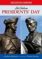 Let's Celebrate President's Day - Barbara deRubertis, Thomas Sperling