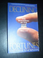 Declining Fortunes: The Withering of the American Dream - Katherine S. Newman