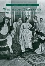 Winthrop University:: Memories and Traditions, 1886-1945 - Ron Chepesiuk, Magdalena Chepesuik, Magdalena Chepesiuk