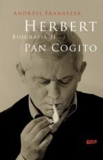 Herbert. Pan Cogito. Biografia 2 - Andrzej Franaszek