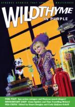 Wildthyme in Purple - Stuart Douglas, Cody Quijano-Schell, Paul Ebbs, Nicholas Campbell, Steve Mollmann, Mark Manley, Richard Wright