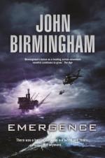 Emergence - John Birmingham