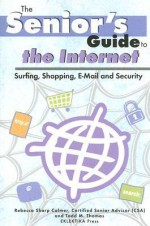 Senior's Guide to the Internet (Senior's Guides) (Senior's Guides) - Rebecca Sharp Colmer, Todd M. Thomas