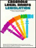Casenote Legal Briefs: Legislation: Eskridge Fricky & Cate - William N. Eskridge Jr., Casenote Legal Briefs, Norman Goldenberg