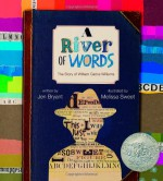 A River of Words: The Story of William Carlos Williams - Jennifer Fisher Bryant, Melissa Sweet