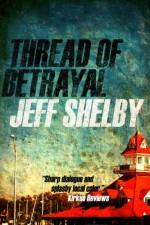Thread of Betrayal (The Joe Tyler Series, #3) - Jeff Shelby