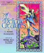 Delicate Creatures - J. Michael Straczynski, Michael Zulli
