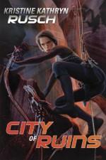 City of Ruins - Kristine Kathryn Rusch