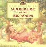 Summertime in the Big Woods - Laura Ingalls Wilder, Renée Graef