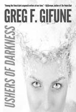 Ushers of Darkness - Greg F. Gifune