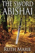 The Sword of Abishai - Ruth Marie