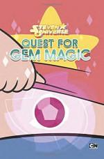 Quest for Gem Magic (Steven Universe) - Max Brallier