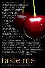 Taste Me - Cherise Sinclair, Skye Warren, Red Phoenix, Alessandra Torre, Anna Zaires, CD Reiss, Chelle Bliss, Lauren Blakely, Kendall Ryan, TK Leigh