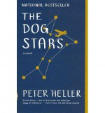 { [ THE DOG STARS ] } Heller, Peter ( AUTHOR ) May-07-2013 Paperback - Peter Heller