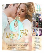 9 Ways to Fall: An Exclusive Collection of NINE Red-Hot Romances by bestselling authors, featuring Alpha Males, Fighters, Rock-Stars, Movie Stars, Sexy Bad Boys and more - Lexi Ryan, Kaylee Ryan, H.J. Bellus, Cambria Hebert, Aly Martinez, Erin Noelle, Tessa Teevan, Ilsa Madden-Mills, Tia Louise