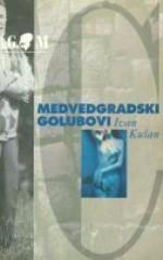Medvedgradski golubovi - Ivan Kušan