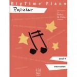 BigTime Piano, Level 4 (Intermediate): Popular - Nancy Faber, Randall Faber