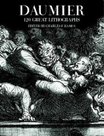 Daumier: 120 Great Lithographs - Honore Daumier, Charles Ramus