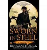 A Tale of the Kin Sworn in Steel (Paperback) - Common - by Douglas Hulick