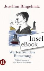 Warten auf den Bumerang: Gedichte (insel taschenbuch) (German Edition) - Joachim Ringelnatz, Robert Gernhardt