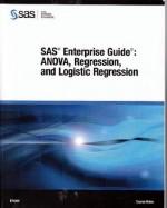 SAS Enterprise Guide: Anova, Regression, and Logistic Regression - Paul Marovich, Melinda Thielbar, Marc Huber