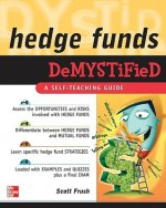 Hedge Funds Demystified: A Self-Teaching Guide - Scott Frush